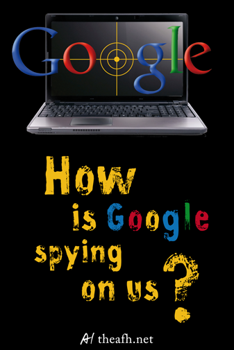 how is google spying on us